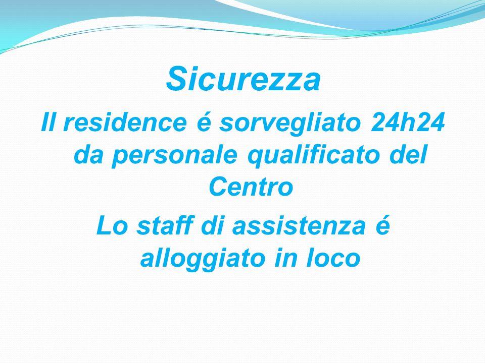 Sicurezza Il residence é sorvegliato 24h24 da personale qualificato del Centro Lo staff di assistenza é alloggiato in loco
