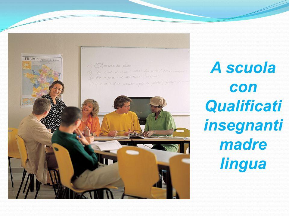 A scuola con Qualificati insegnanti madre lingua