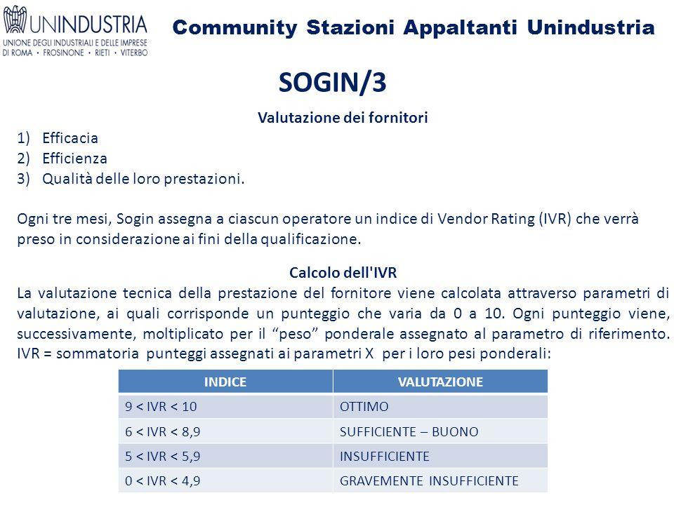 Community Stazioni Appaltanti Unindustria SOGIN/3 Valutazione dei fornitori 1)Efficacia 2)Efficienza 3)Qualità delle loro prestazioni.