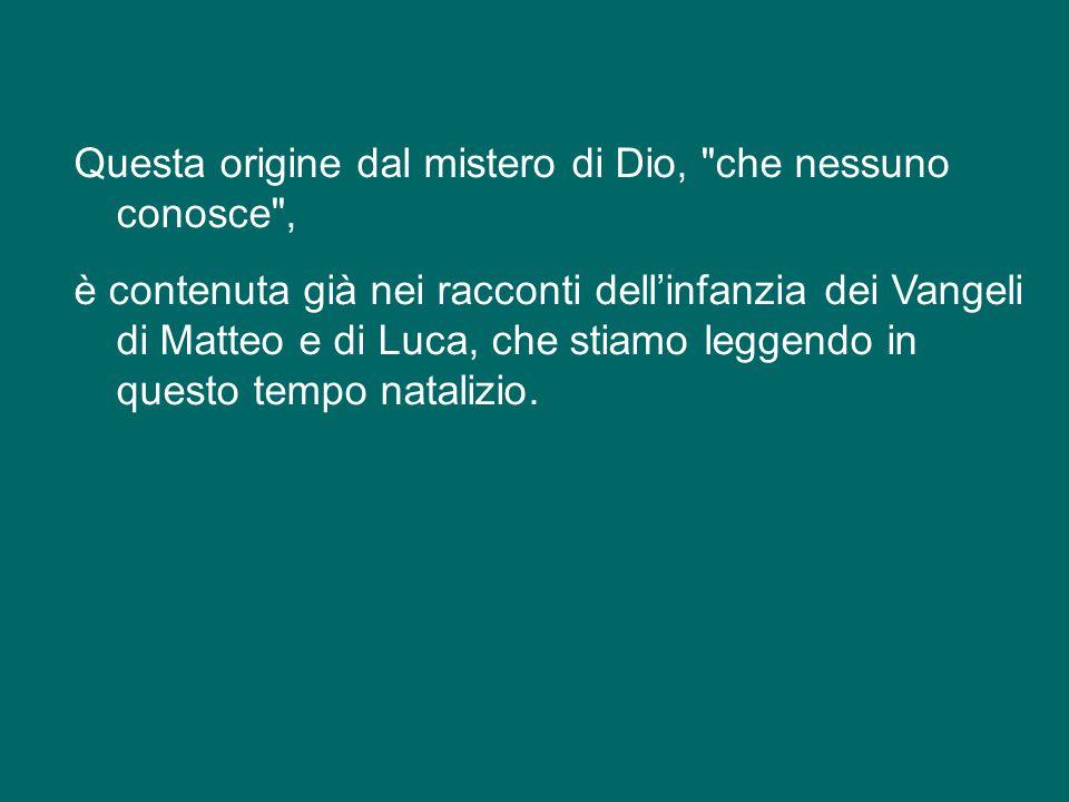 Nei quattro Vangeli emerge con chiarezza la risposta alla domanda «da dove» viene Gesù: la sua vera origine è il Padre, Dio; Egli proviene totalmente