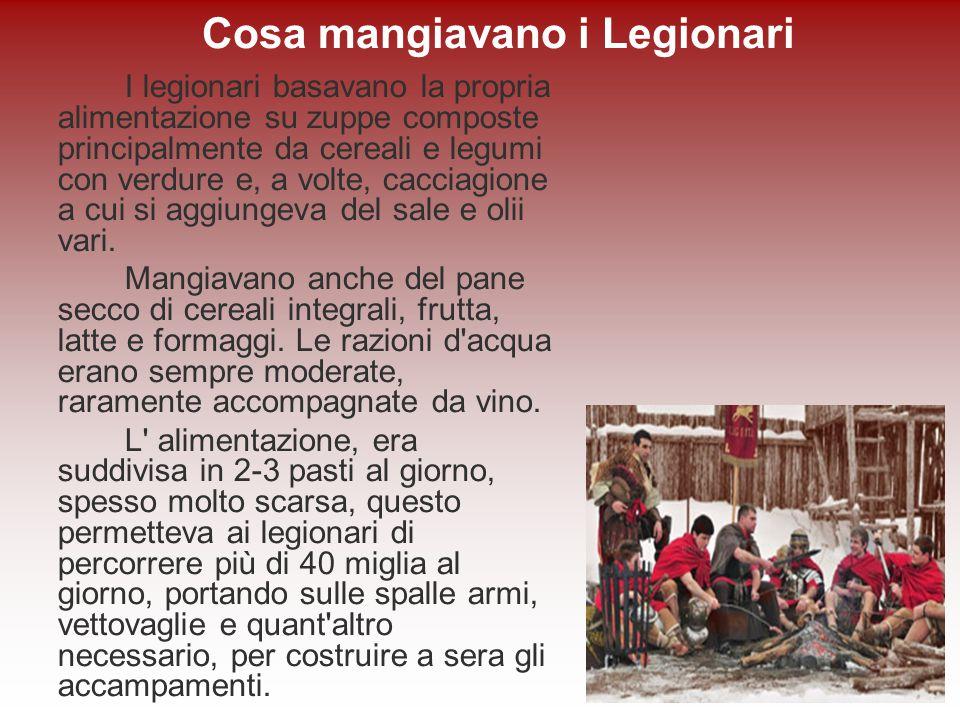 I legionari basavano la propria alimentazione su zuppe composte principalmente da cereali e legumi con verdure e, a volte, cacciagione a cui si aggiun