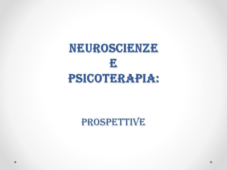 Neuroscienze e Psicoterapia: prospettive