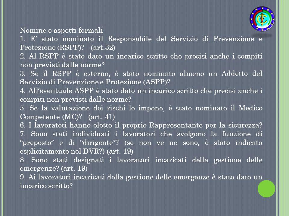 Nomine e aspetti formali 1. E' stato nominato il Responsabile del Servizio di Prevenzione e Protezione (RSPP)? (art.32) 2. Al RSPP è stato dato un inc