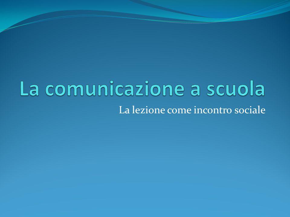 La lezione come incontro sociale