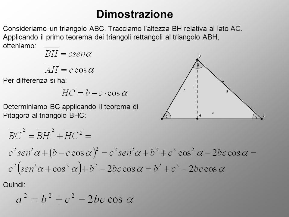 Dimostrazione Consideriamo un triangolo ABC. Tracciamo l'altezza BH relativa al lato AC. Applicando il primo teorema dei triangoli rettangoli al trian