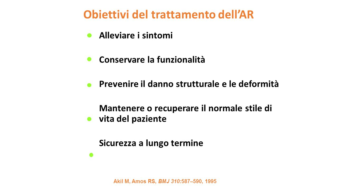 Obiettivi del trattamento dell'AR Alleviare i sintomi Conservare la funzionalità Prevenire il danno strutturale e le deformità Mantenere o recuperare