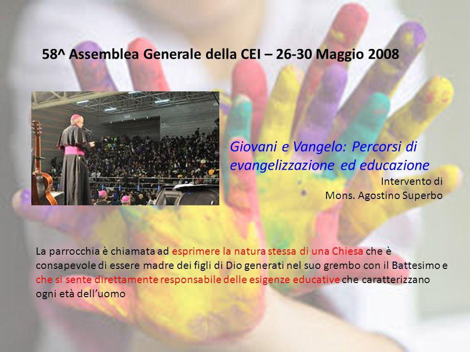 58^ Assemblea Generale della CEI – 26-30 Maggio 2008 Giovani e Vangelo: Percorsi di evangelizzazione ed educazione Intervento di Mons.