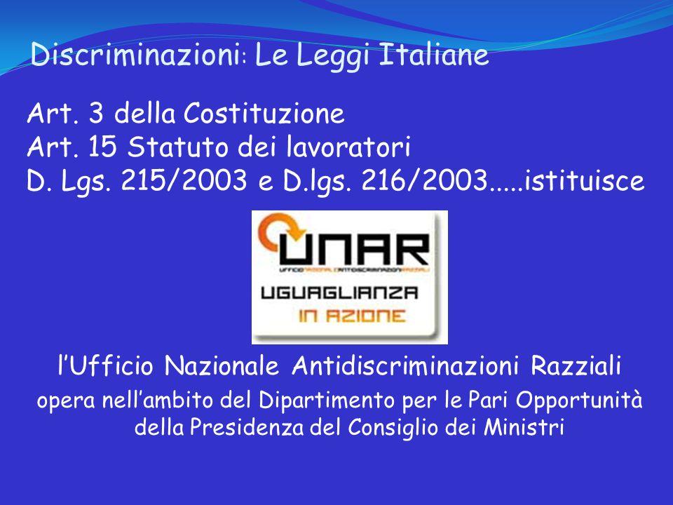 Discriminazioni : Le Leggi Italiane Art. 3 della Costituzione Art.