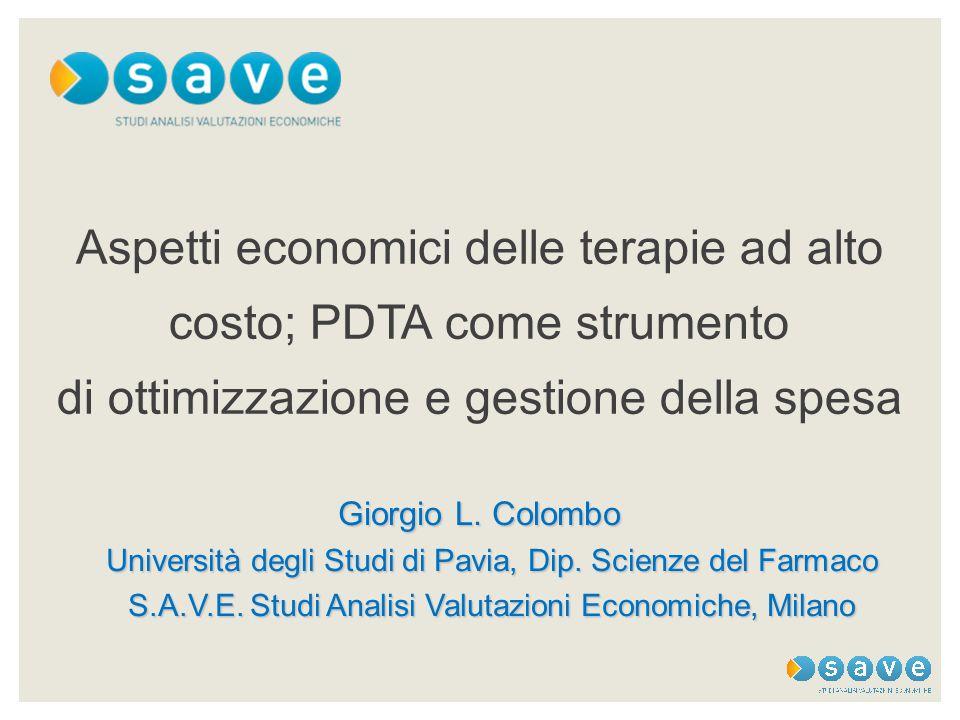 Aspetti economici delle terapie ad alto costo; PDTA come strumento di ottimizzazione e gestione della spesa Giorgio L. Colombo Università degli Studi