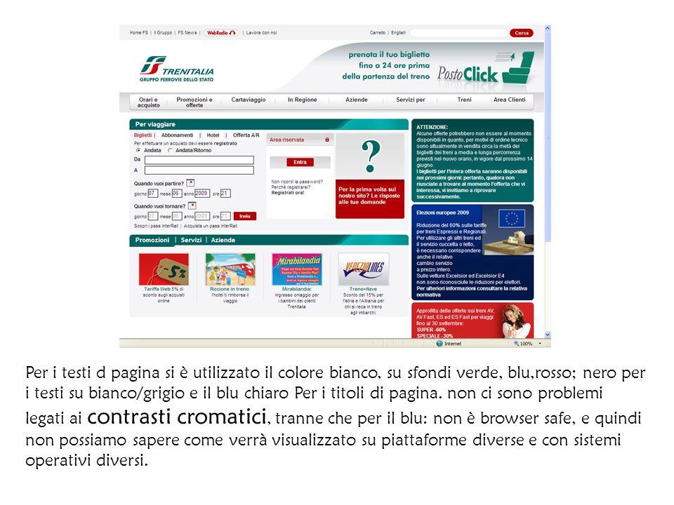 Per i testi d pagina si è utilizzato il colore bianco, su sfondi verde, blu,rosso; nero per i testi su bianco/grigio e il blu chiaro Per i titoli di pagina.