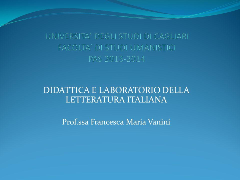 DIDATTICA E LABORATORIO DELLA LETTERATURA ITALIANA Prof.ssa Francesca Maria Vanini
