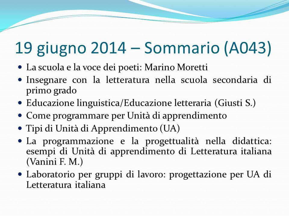 19 giugno 2014 – Sommario (A043) La scuola e la voce dei poeti: Marino Moretti Insegnare con la letteratura nella scuola secondaria di primo grado Edu