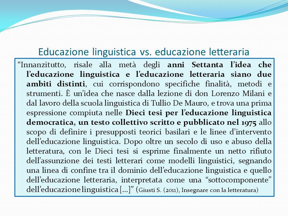 """Educazione linguistica vs. educazione letteraria """"Innanzitutto, risale alla metà degli anni Settanta l'idea che l'educazione linguistica e l'educazion"""