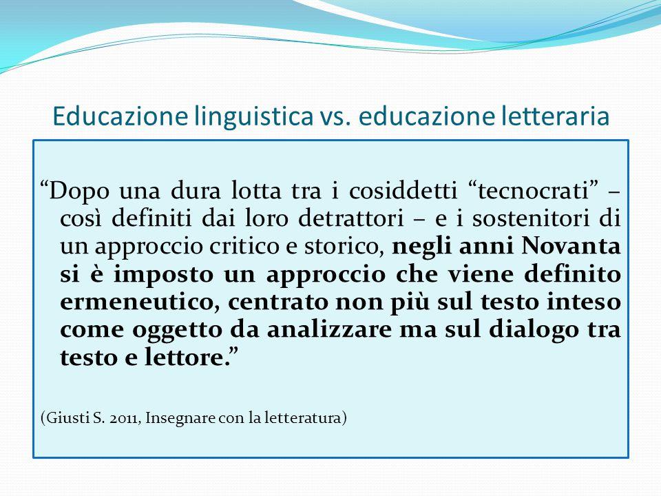 """Educazione linguistica vs. educazione letteraria """"Dopo una dura lotta tra i cosiddetti """"tecnocrati"""" – così definiti dai loro detrattori – e i sostenit"""