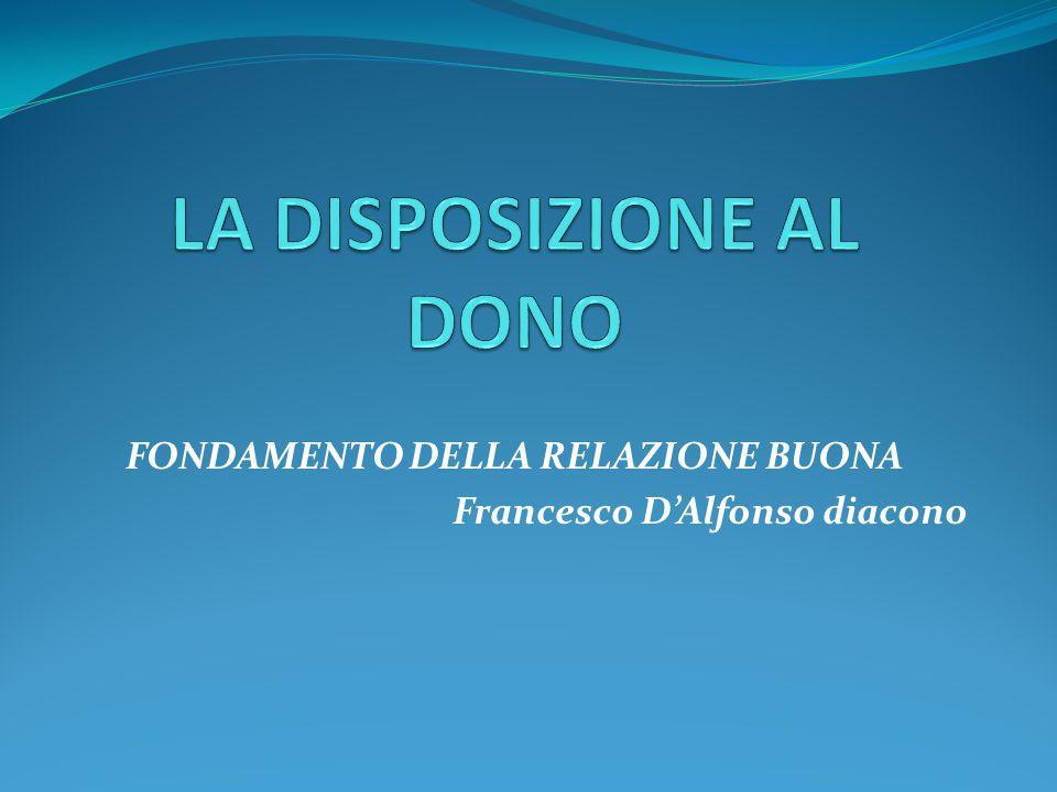 FONDAMENTO DELLA RELAZIONE BUONA Francesco D'Alfonso diacono