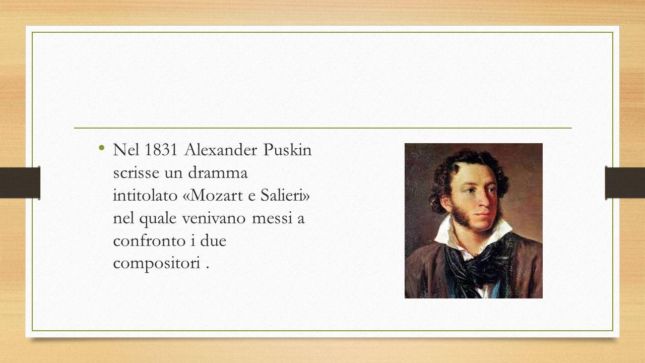 . Dal contrasto fra i due caratteri, nonché dall' invidia che il secondo nutriva per il primo, Puskin trasse una vicenda fantastica, dove immaginò appunto che Salieri avesse avvelenato il rivale.