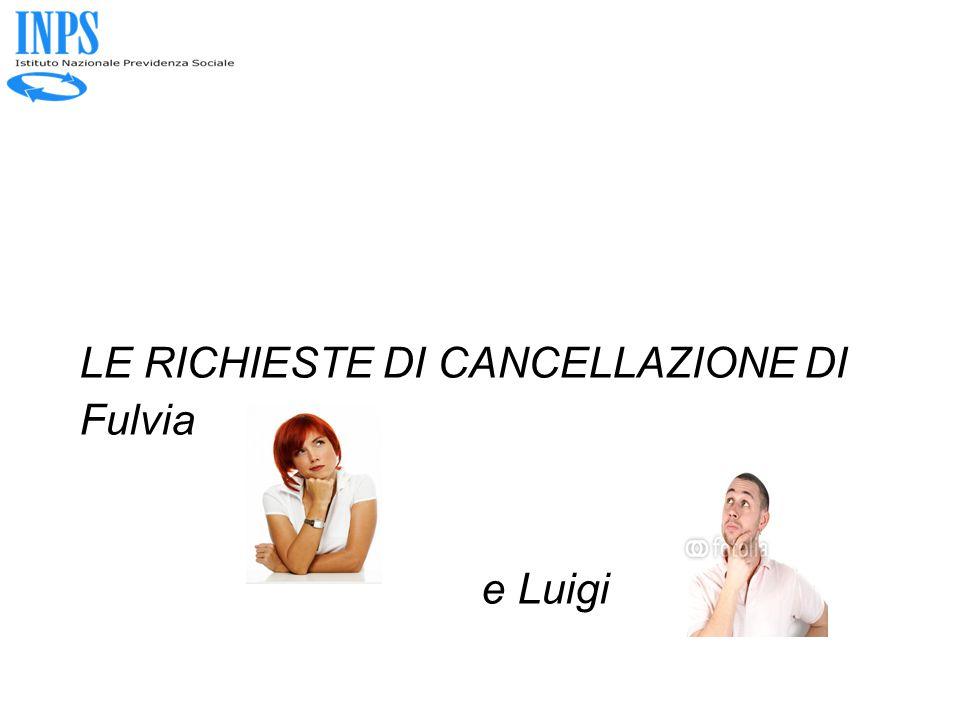 LE RICHIESTE DI CANCELLAZIONE DI Fulvia e Luigi