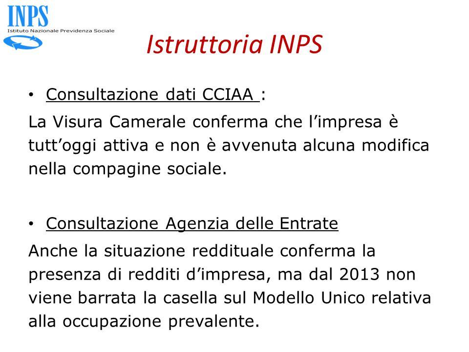 Istruttoria INPS Consultazione dati CCIAA : La Visura Camerale conferma che l'impresa è tutt'oggi attiva e non è avvenuta alcuna modifica nella compag