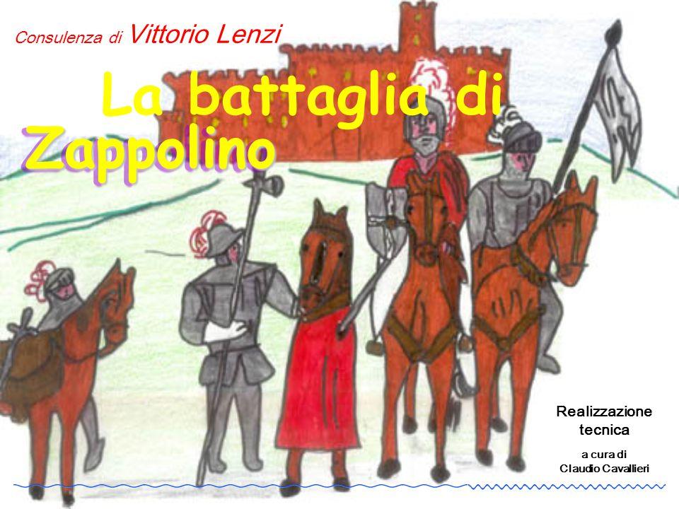 La battaglia di Zappolino Zappolino Consulenza di Vittorio Lenzi Realizzazione tecnica a cura di Claudio Cavallieri