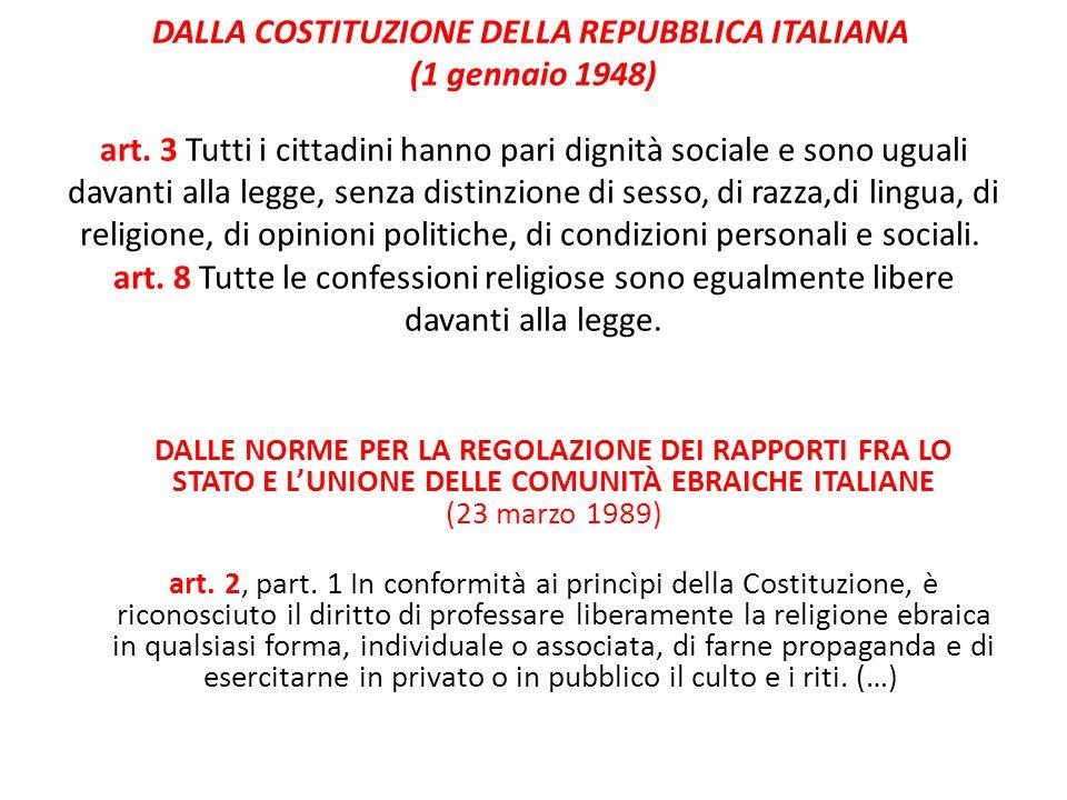 DALLA COSTITUZIONE DELLA REPUBBLICA ITALIANA (1 gennaio 1948) art. 3 Tutti i cittadini hanno pari dignità sociale e sono uguali davanti alla legge, se