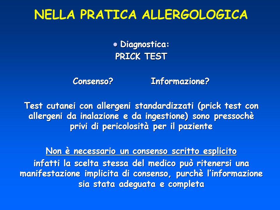 NELLA PRATICA ALLERGOLOGICA Diagnostica: Diagnostica: PRICK TEST Consenso? Informazione? Test cutanei con allergeni standardizzati (prick test con all