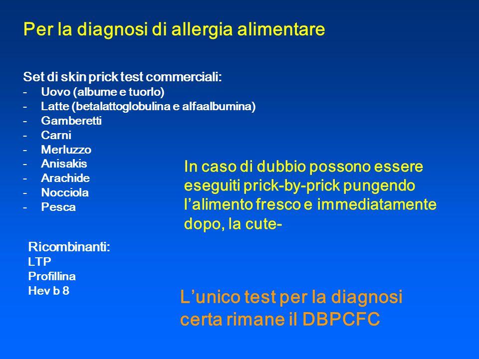 Per la diagnosi di allergia alimentare Set di skin prick test commerciali: -Uovo (albume e tuorlo) -Latte (betalattoglobulina e alfaalbumina) -Gambere