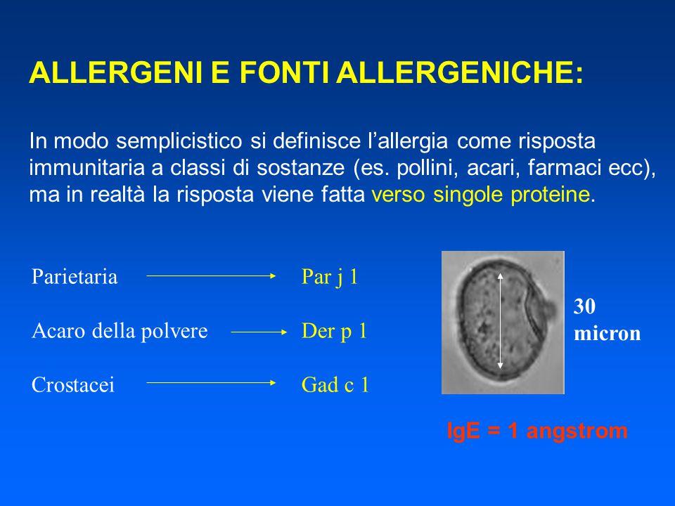ALLERGENI E FONTI ALLERGENICHE: In modo semplicistico si definisce l'allergia come risposta immunitaria a classi di sostanze (es. pollini, acari, farm