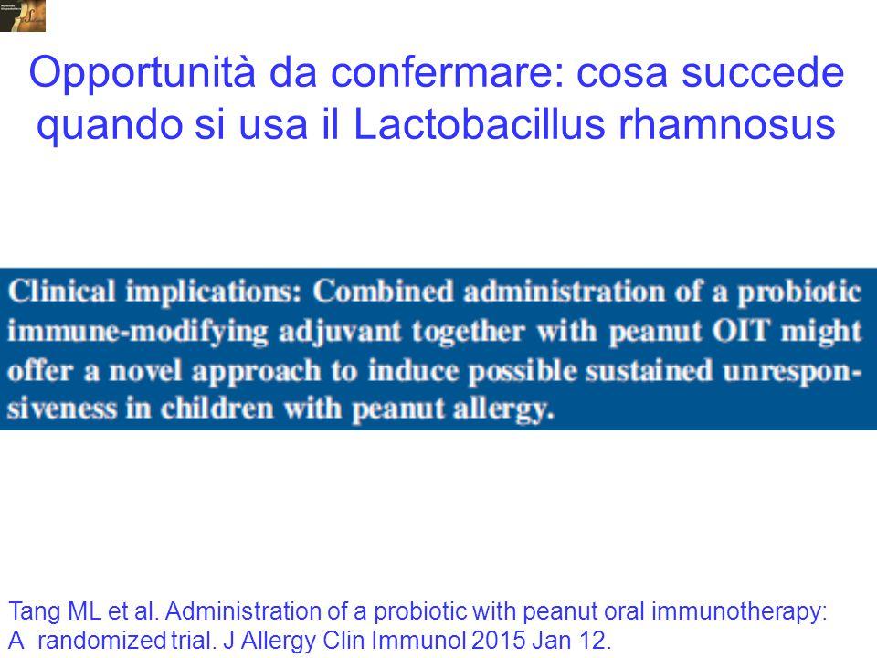Tang ML et al. Administration of a probiotic with peanut oral immunotherapy: A randomized trial. J Allergy Clin Immunol 2015 Jan 12.. Opportunità da c