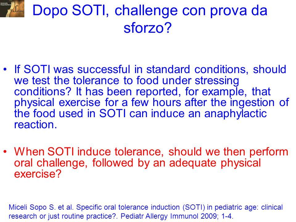 Dopo SOTI, challenge con prova da sforzo? If SOTI was successful in standard conditions, should we test the tolerance to food under stressing conditio