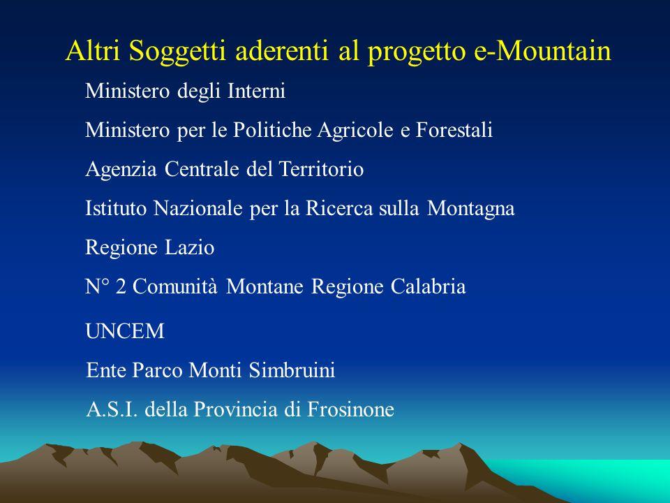 Altri Soggetti aderenti al progetto e-Mountain Ministero degli Interni Ministero per le Politiche Agricole e Forestali Agenzia Centrale del Territorio