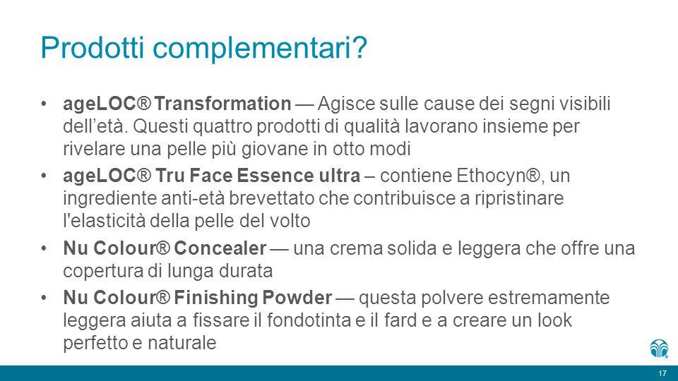 17 Prodotti complementari? ageLOC® Transformation — Agisce sulle cause dei segni visibili dell'età. Questi quattro prodotti di qualità lavorano insiem