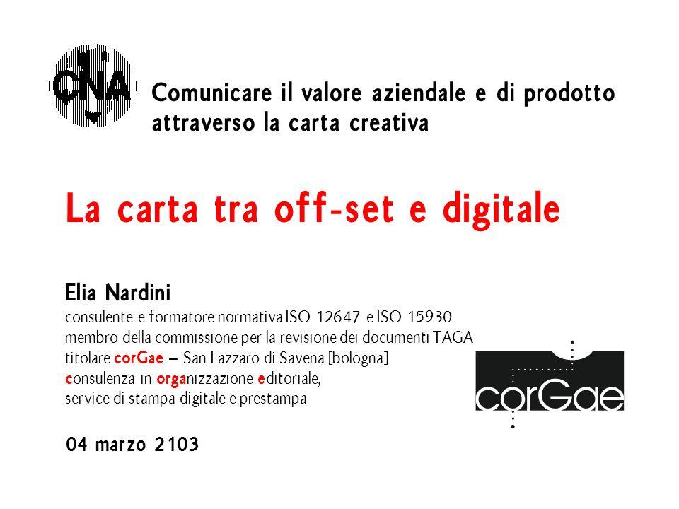 Comunicare il valore aziendale e di prodotto attraverso la carta creativa La carta tra off-set e digitale Elia Nardini consulente e formatore normativ