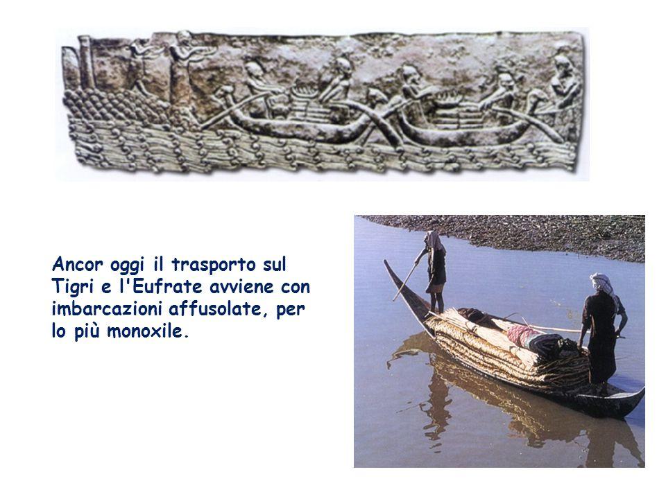 Ancor oggi il trasporto sul Tigri e l'Eufrate avviene con imbarcazioni affusolate, per lo più monoxile.