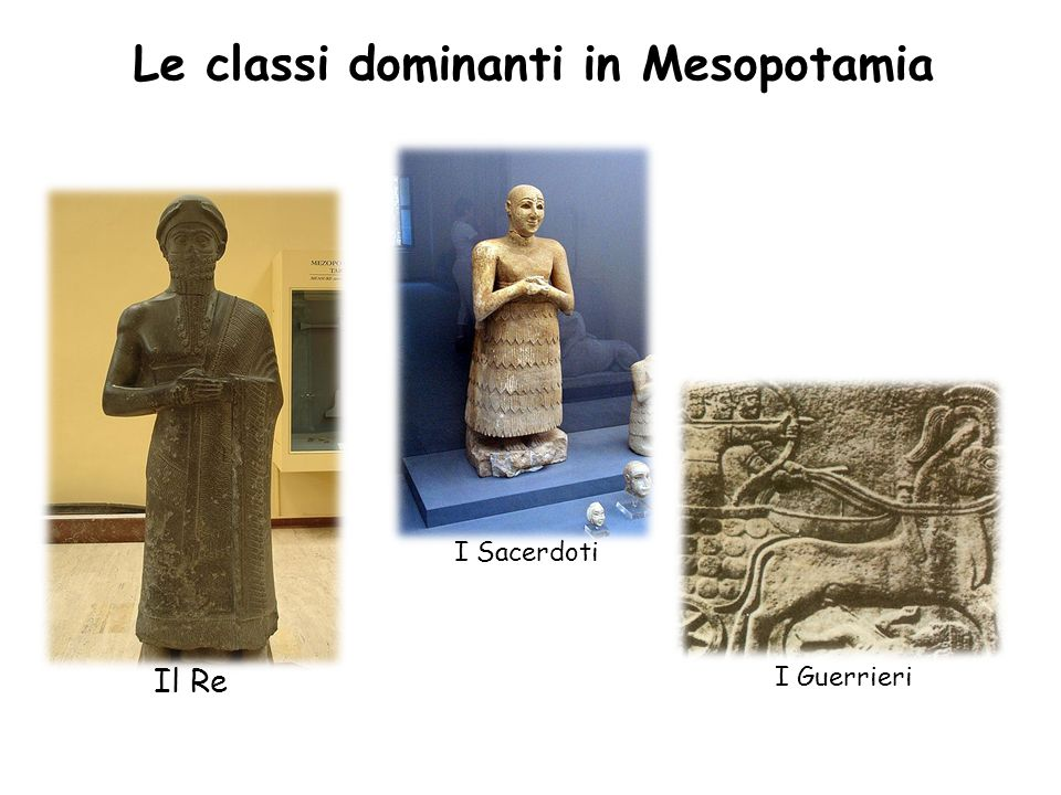 Il Re I Sacerdoti I Guerrieri Le classi dominanti in Mesopotamia