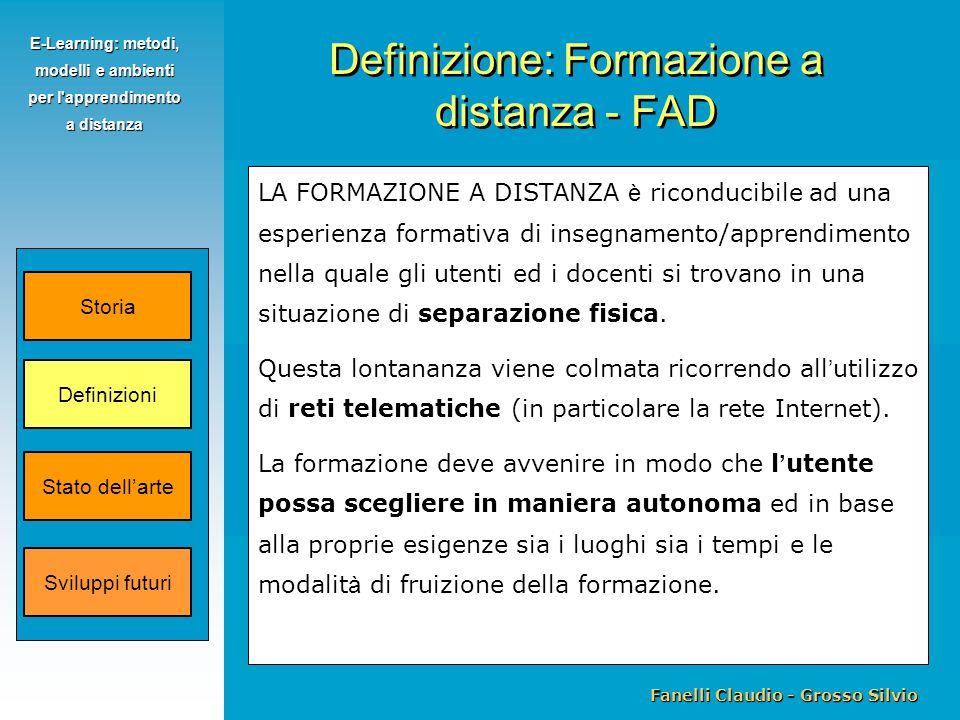 Fanelli Claudio - Grosso Silvio E-Learning: metodi, modelli e ambienti per l'apprendimento a distanza LA FORMAZIONE A DISTANZA è riconducibile ad una