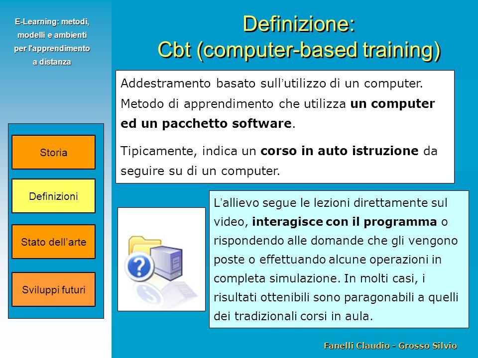 Fanelli Claudio - Grosso Silvio E-Learning: metodi, modelli e ambienti per l apprendimento a distanza Addestramento basato sull ' utilizzo di un computer.