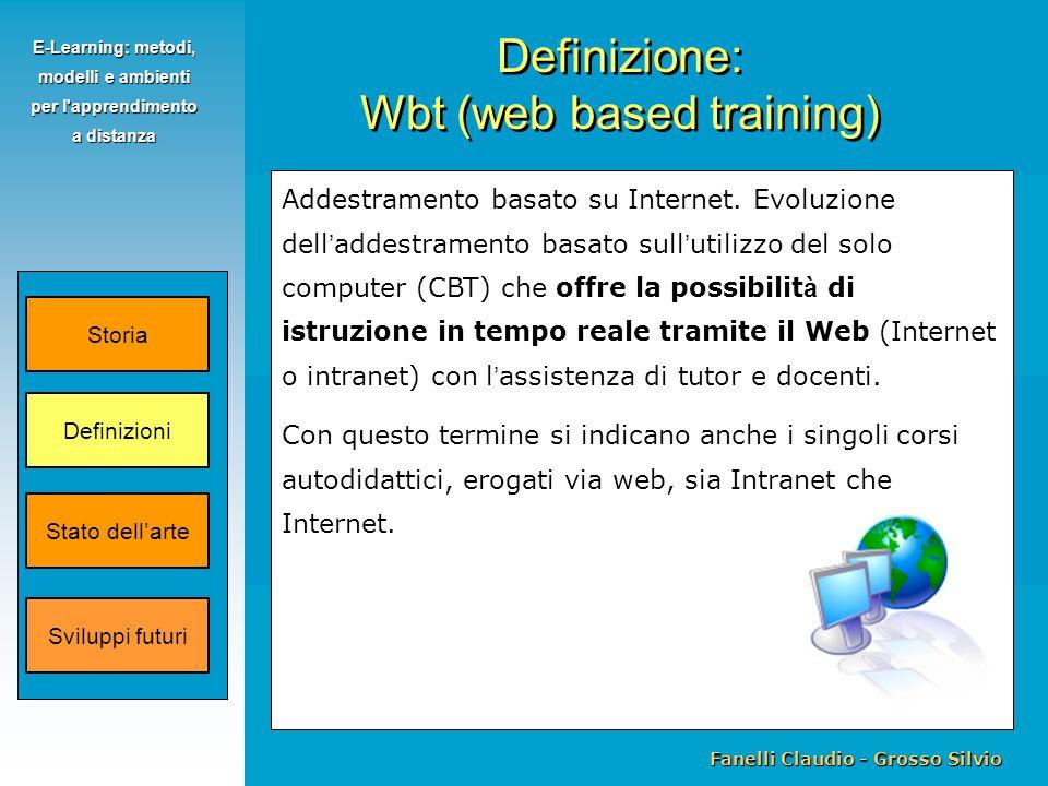 Fanelli Claudio - Grosso Silvio E-Learning: metodi, modelli e ambienti per l'apprendimento a distanza Addestramento basato su Internet. Evoluzione del
