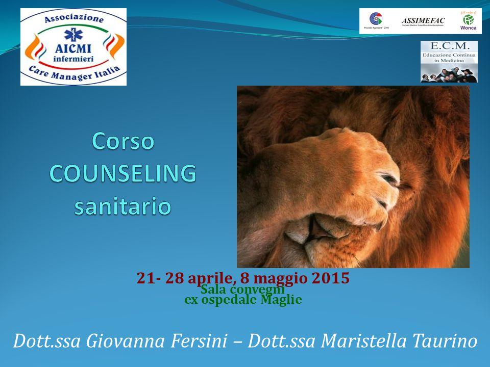 21- 28 aprile, 8 maggio 2015 Sala convegni ex ospedale Maglie Dott.ssa Giovanna Fersini – Dott.ssa Maristella Taurino