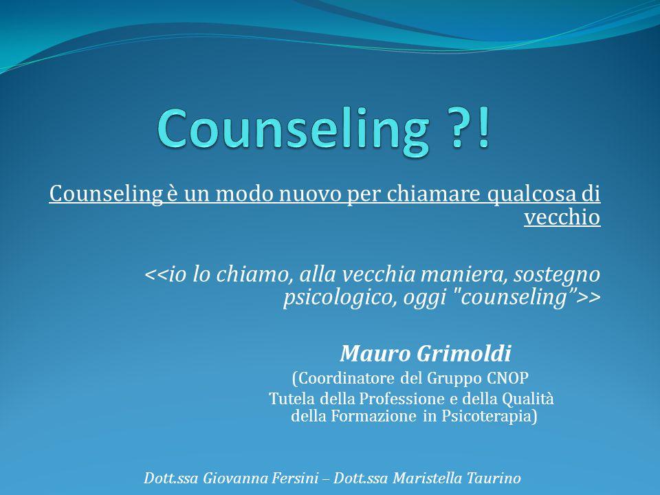 Counseling è un modo nuovo per chiamare qualcosa di vecchio > Mauro Grimoldi (Coordinatore del Gruppo CNOP Tutela della Professione e della Qualità de