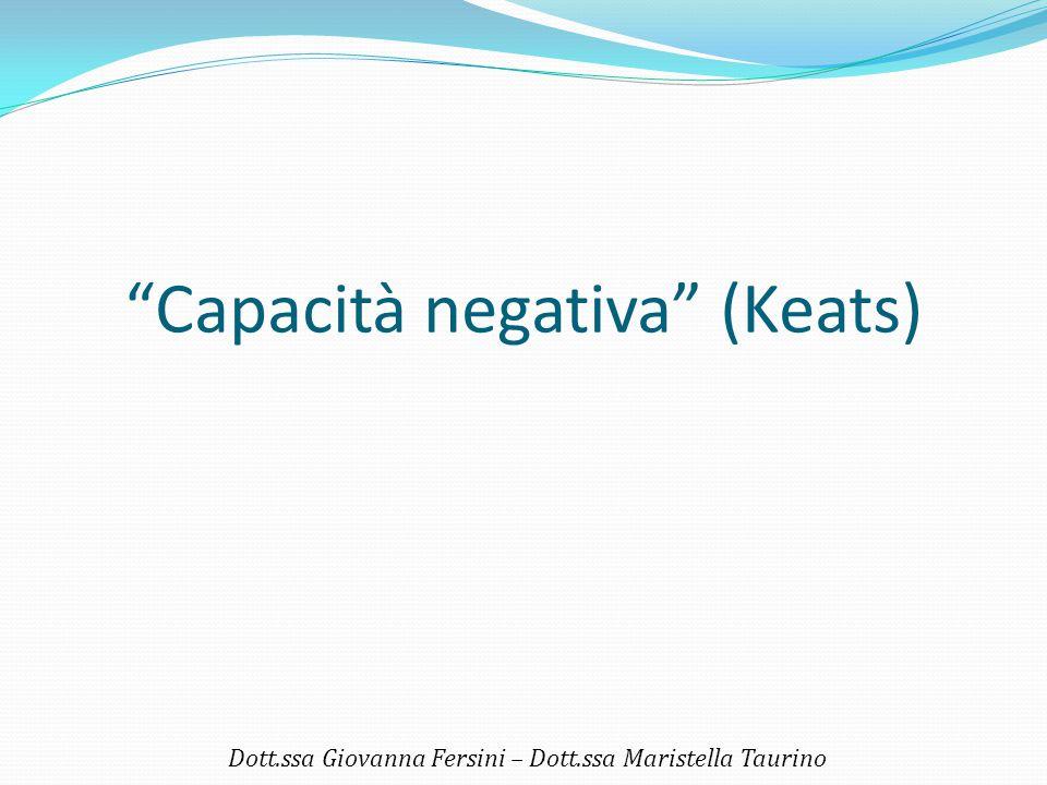 """Capacità negativa"" (Keats) Dott.ssa Giovanna Fersini – Dott.ssa Maristella Taurino"