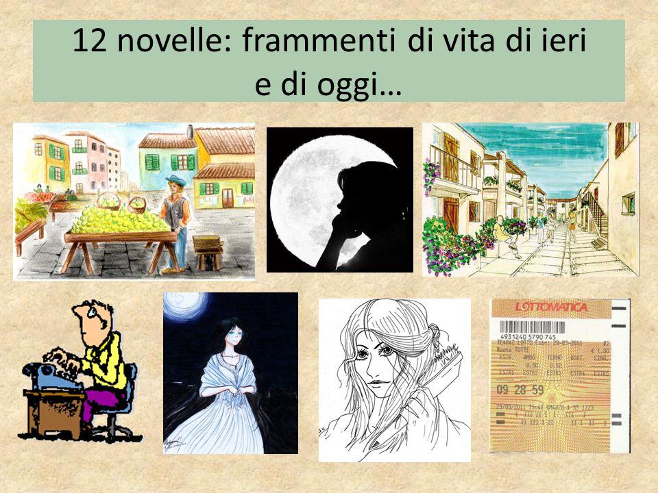 12 novelle: frammenti di vita di ieri e di oggi…