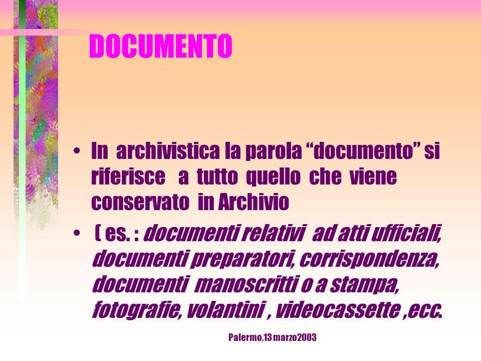 Palermo,13 marzo2003 ARCHIVIO SINDACALE Appartiene alla tipologia ( o categoria) degli ARCHIVI PRIVATI
