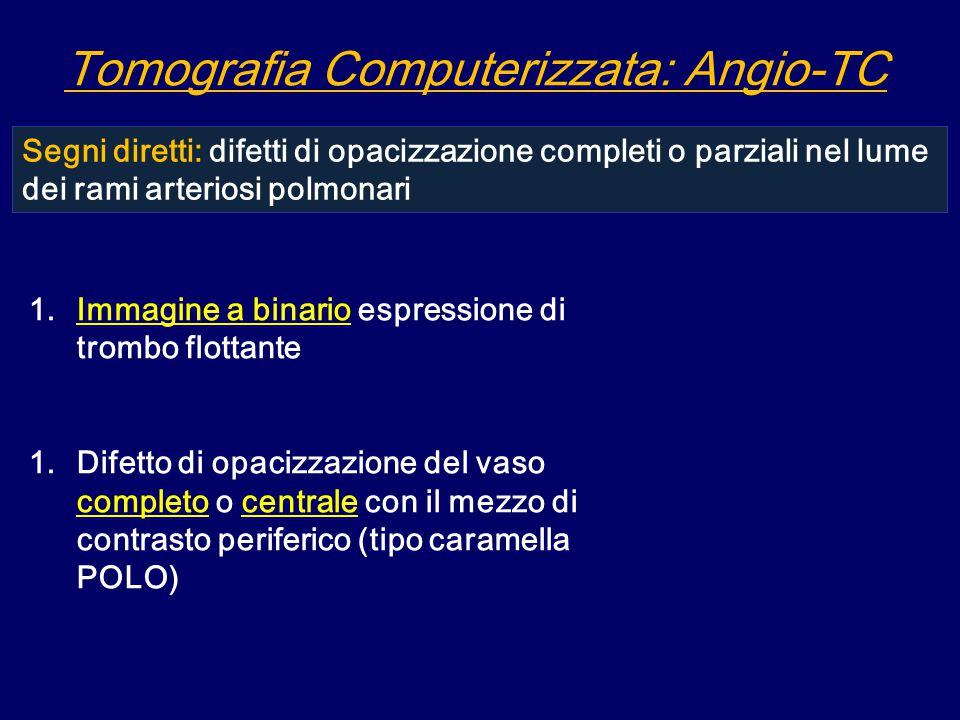 1. Immagine a binario espressione di trombo flottante 1. Difetto di opacizzazione del vaso completo o centrale con il mezzo di contrasto periferico (t
