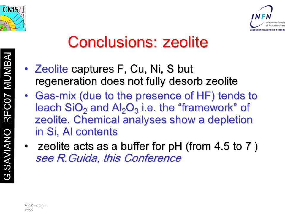 PV-8 maggio 2008 Conclusions: zeolite Zeolite captures F, Cu, Ni, S but regeneration does not fully desorb zeoliteZeolite captures F, Cu, Ni, S but re