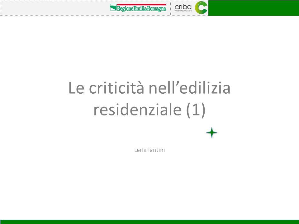 Le criticità nell'edilizia residenziale (1) Leris Fantini