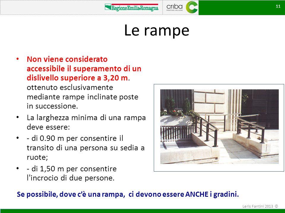 Le rampe Non viene considerato accessibile il superamento di un dislivello superiore a 3,20 m. ottenuto esclusivamente mediante rampe inclinate poste