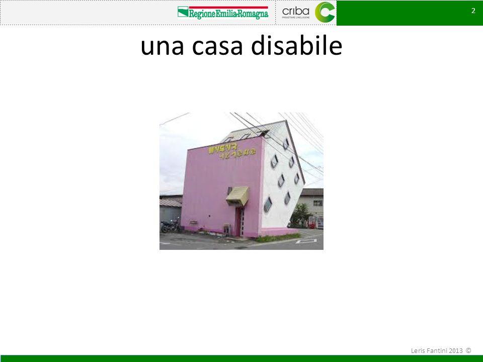 una casa disabile 2 Leris Fantini 2013 ©