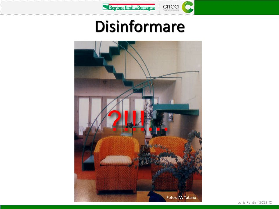 Disinformare ?!!!... Foto di V. Tatano Leris Fantini 2013 ©