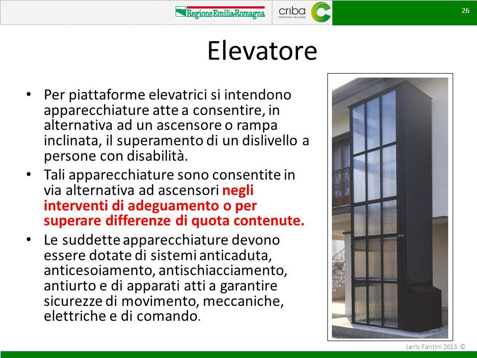 Elevatore Per piattaforme elevatrici si intendono apparecchiature atte a consentire, in alternativa ad un ascensore o rampa inclinata, il superamento