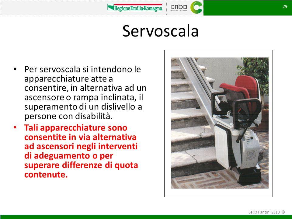 Servoscala Per servoscala si intendono le apparecchiature atte a consentire, in alternativa ad un ascensore o rampa inclinata, il superamento di un di